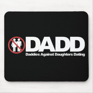 DADD Daddies Against Daughters Dating Mouse Pad