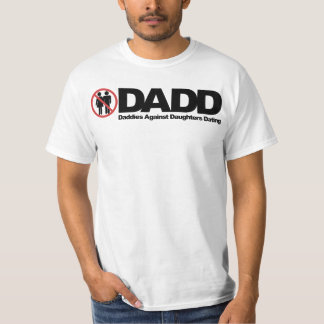 DADD Daddies Against Daughters Dating T Shirt
