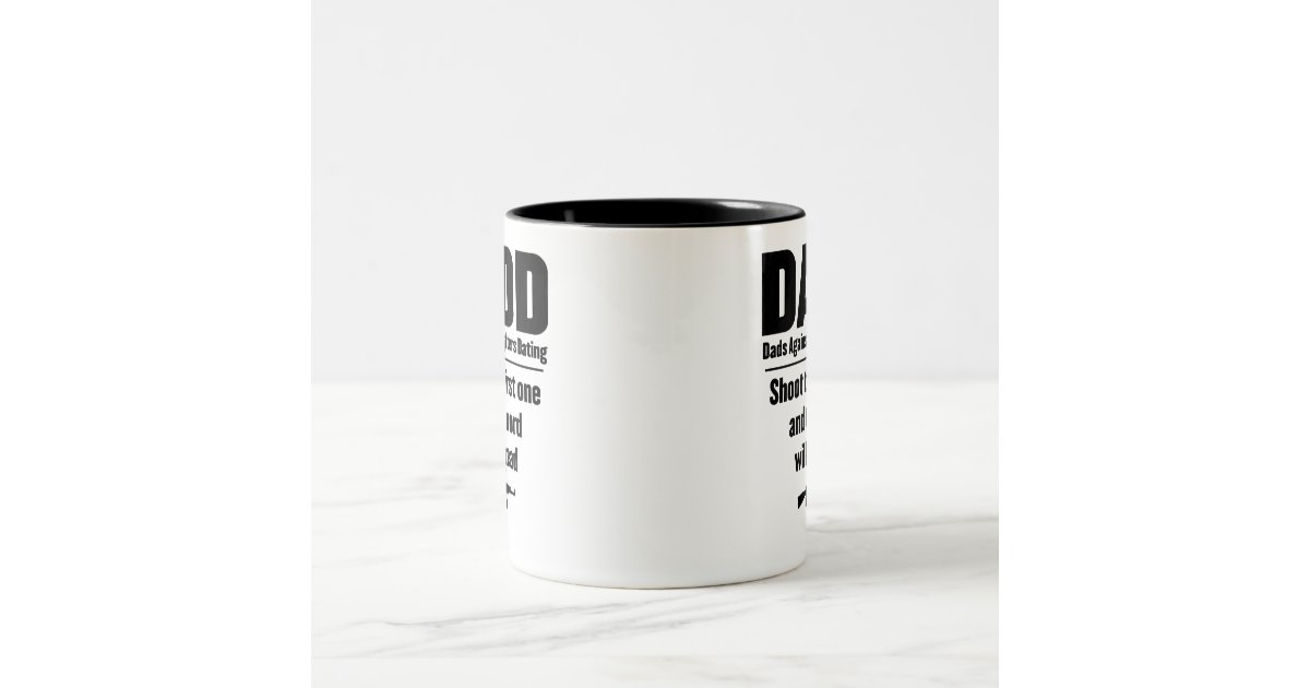 dads against daughters dating coffee mug Liam callahan's father died on september 11, 2001, eight months before he was  born liam sr was an emergency service unit officer with the new york city.