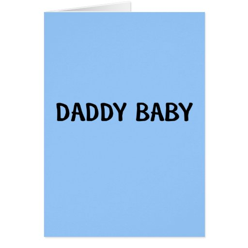 DADDY BABY GREETING CARD