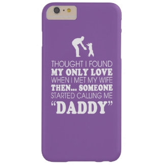 DADDY BARELY THERE iPhone 6 PLUS CASE