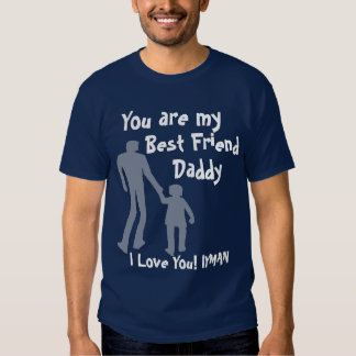 Daddy Best Friend T Shirt