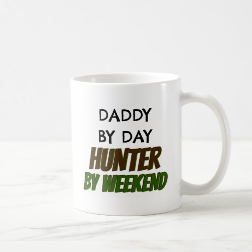 Daddy by Day Hunter by Weekend Coffee Mug