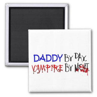 Daddy by Day, Vampire by night Magnet