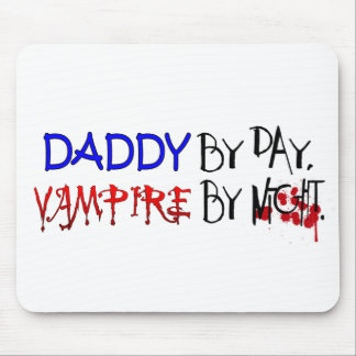 Daddy by Day, Vampire by night Mouse Pad