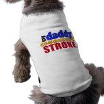 Daddy Conquered Stroke Dog Shirt