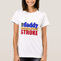 Daddy Conquered Stroke T-Shirt
