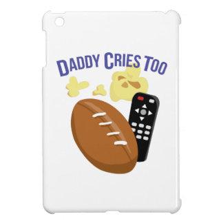 Daddy Cries Too iPad Mini Cases