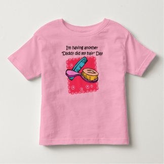 Daddy Did My Hair Day Toddler T-shirt
