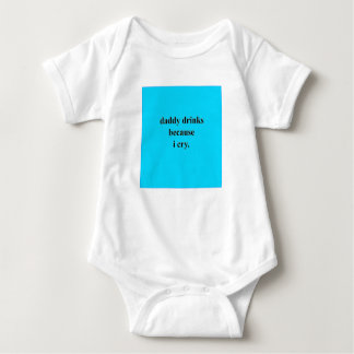 Daddy Drinks Because I Cry (Blue) Baby Bodysuit
