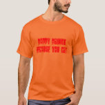 DADDY DRINKS BECAUSE YOU CRY T-Shirt