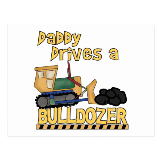 Daddy Drives a Bulldozer Tshirts and Gifts Postcard