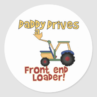 Daddy Drives a Front End Loader Classic Round Sticker