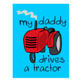 Daddy Drives A Tractor Postcards