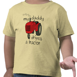 Daddy Drives A Tractor T Shirts