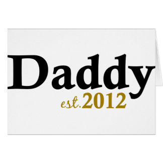 Daddy est 2012 card