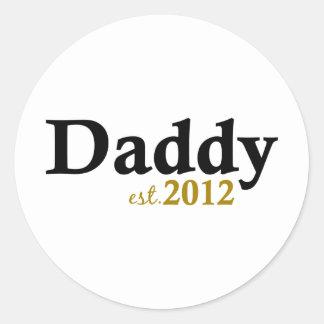 Daddy est 2012 round sticker
