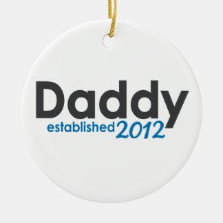 Daddy Established 2012 Ceramic Ornament