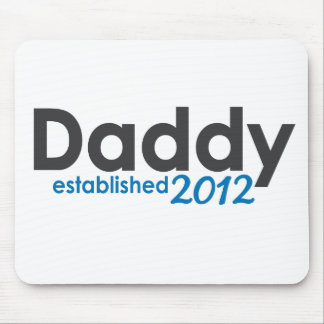 daddy established 2012 mouse pad