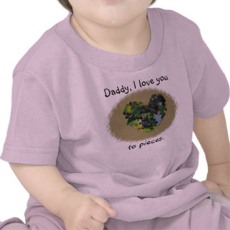 Daddy, I love you to pieces t-shirt