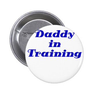 Daddy in Training Button
