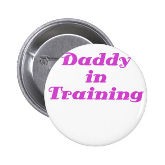 Daddy in Training Buttons