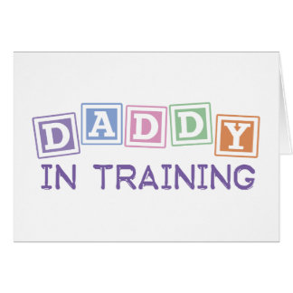 Daddy In Training Greeting Card