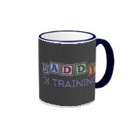 Daddy In Training Coffee Mug