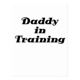 Daddy in Training Post Cards