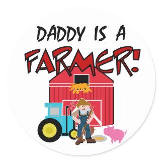 Daddy is a Farmer Classic Round Sticker