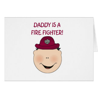 Daddy is a Firefighter Tshirts and Gifts Card