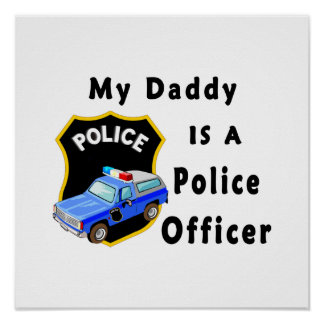 Daddy Is A Police Officer Poster