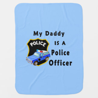 Daddy Is A Police Officer Receiving Blanket