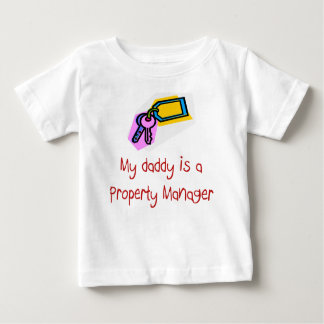 Daddy is a Property Manager baby t-shirt