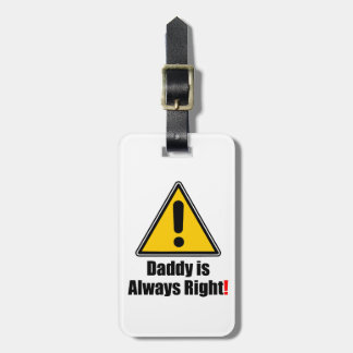 Daddy Is Always Right Luggage Tag