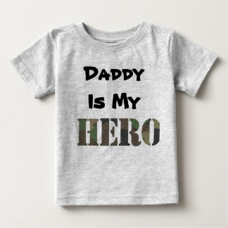 Daddy Is My Hero Baby T-Shirt