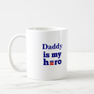 Daddy is My Hero Patriotic Red White and Blue Coffee Mug