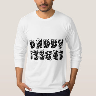 Daddy Issues Shirt