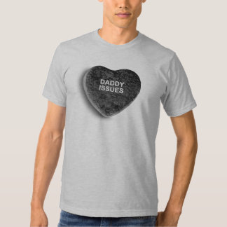 DADDY ISSUES SHIRTS