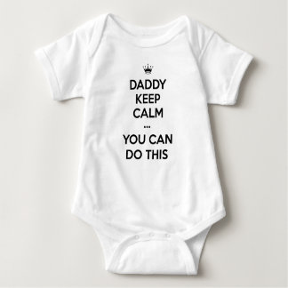 Daddy Keep Calm You Can Do This Infant Creeper