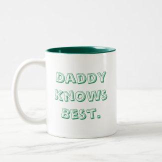 Daddy Knows Best. Coffee Mug