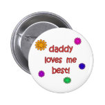 Daddy Loves Me Best! Pin
