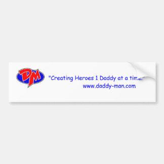 Daddy-Man's Bumper Sticker