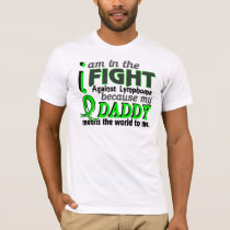 Daddy Means The World To Me Lymphoma T-Shirt