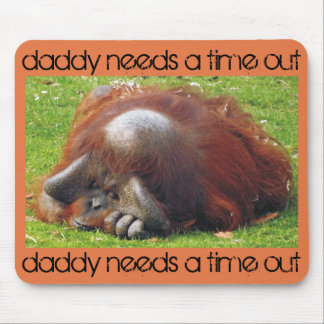 Daddy Needs a Time Out Funny Photo Mousepads