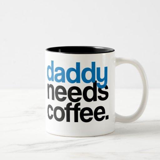 Daddy Needs Coffee Coffee Mugs
