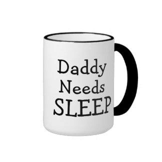 Daddy Needs Sleep but will settle for Coffee Ringer Coffee Mug