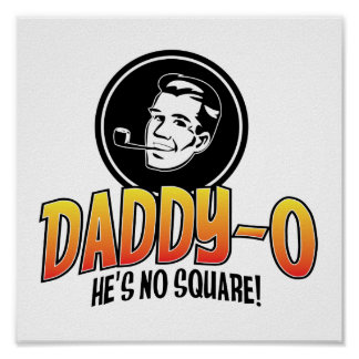 Daddy-O, He's No Square Father's Day Poster