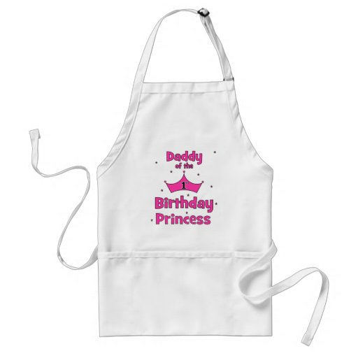 Daddy of the 1st Birthday Princess! Adult Apron