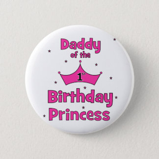 Daddy of the 1st Birthday Princess! Button